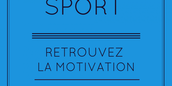 Sport : Retrouvez la motivation !